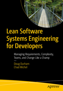 Lean Software Systems Engineering for Developers by Doug Durham and Chad Michel